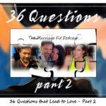 36 Questions Part 2